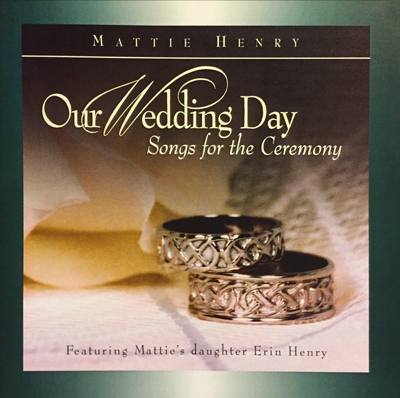 Our Wedding Day, Songs for the Ceremony-Mattie Henry