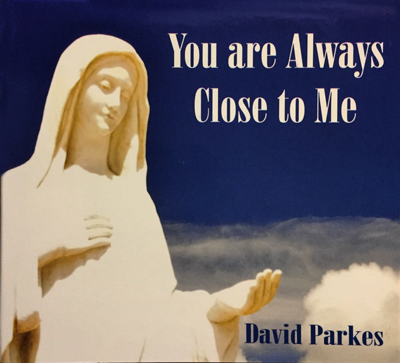 You Are Always Close to Me-David Parkes